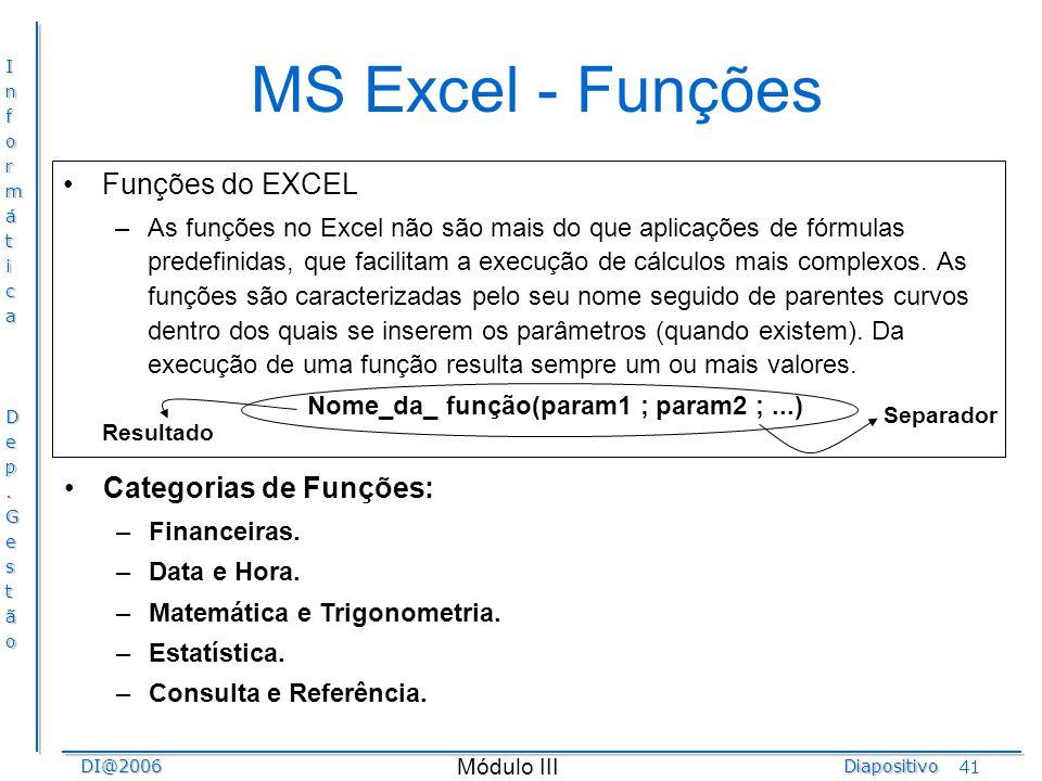 Nome_da_ função(param1 ; param2 ; ...)