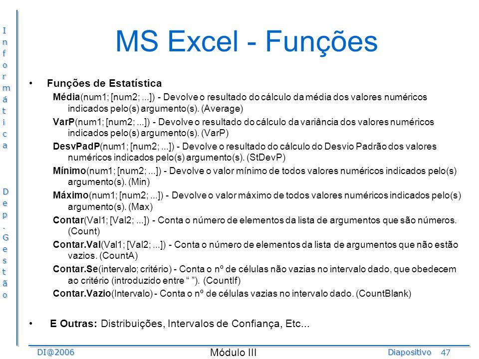 MS Excel - Funções Funções de Estatística