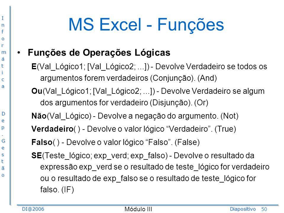 MS Excel - Funções Funções de Operações Lógicas