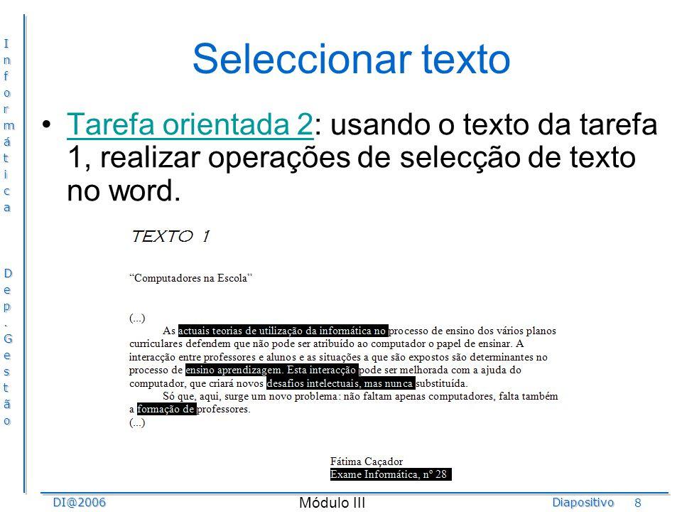 Seleccionar texto Tarefa orientada 2: usando o texto da tarefa 1, realizar operações de selecção de texto no word.