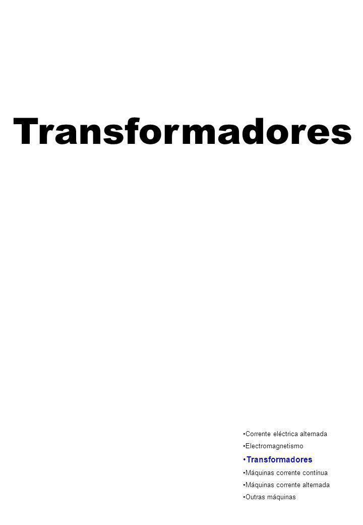 Transformadores Transformadores Corrente eléctrica alternada
