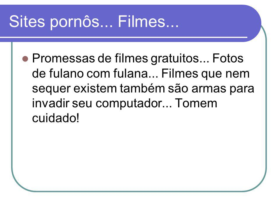 Sites pornôs... Filmes...