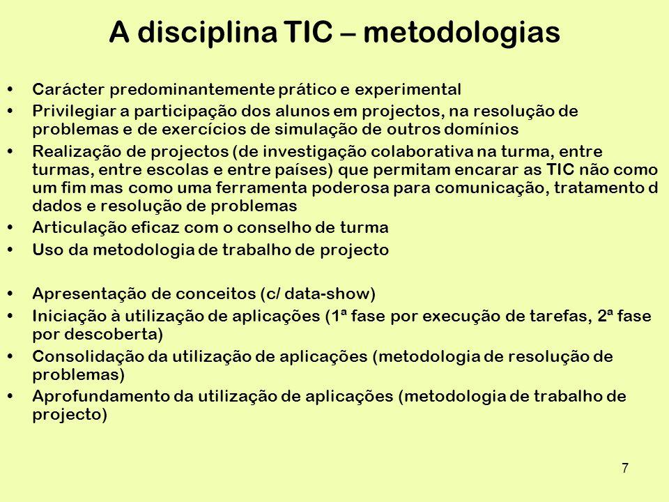 A disciplina TIC – metodologias