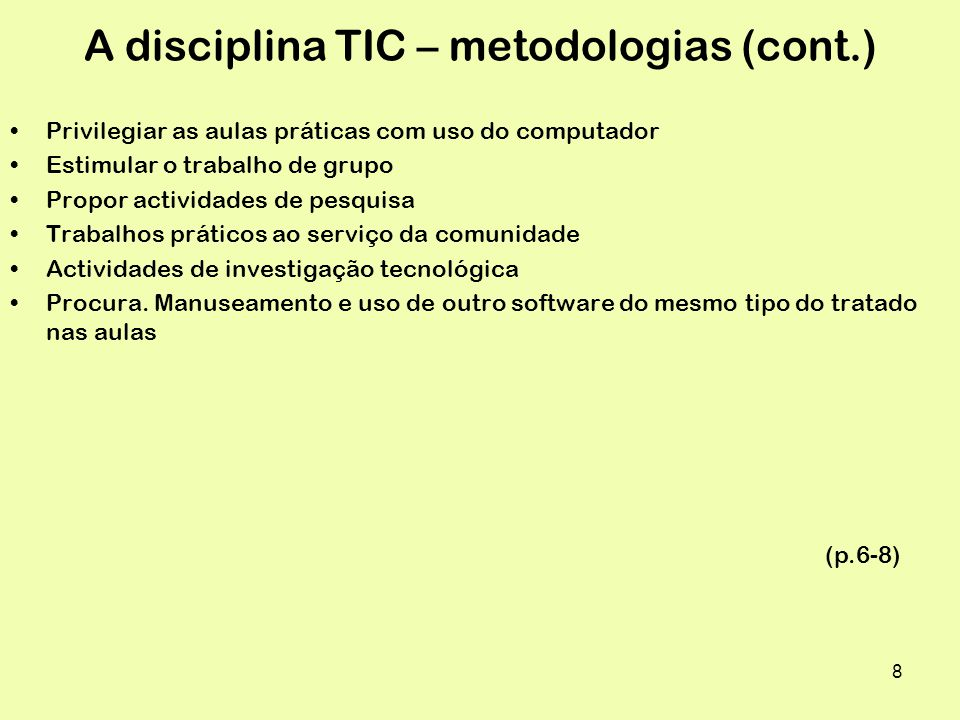 A disciplina TIC – metodologias (cont.)