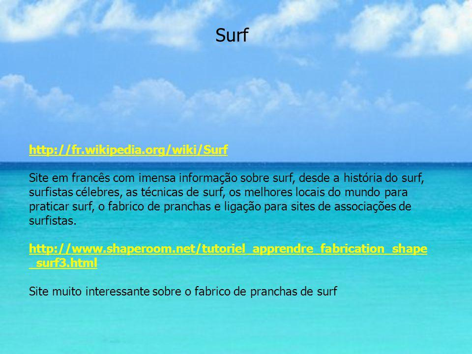 Surf http://fr.wikipedia.org/wiki/Surf