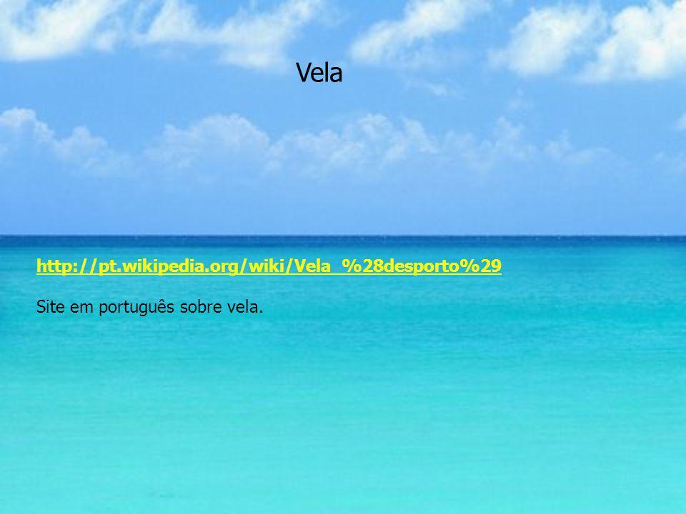 Vela http://pt.wikipedia.org/wiki/Vela_%28desporto%29