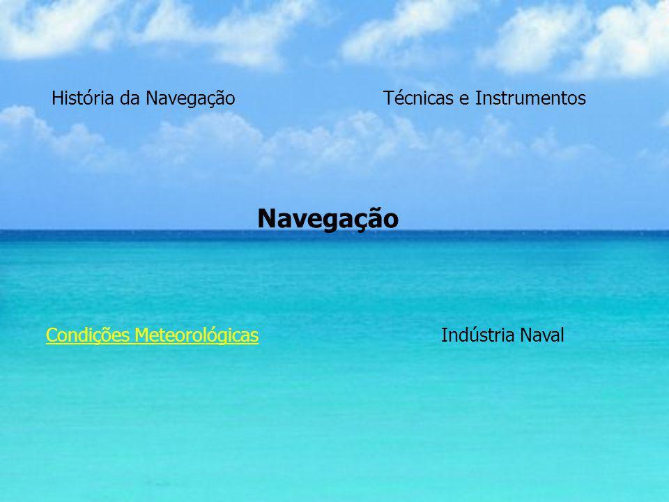 Navegação História da Navegação Técnicas e Instrumentos