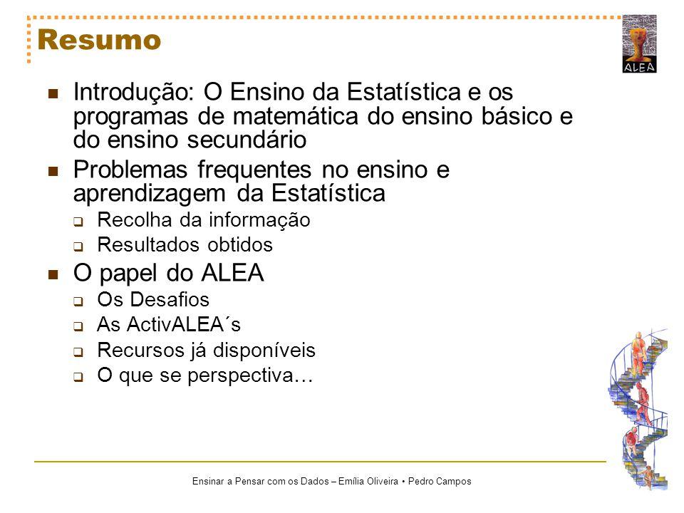 Resumo Introdução: O Ensino da Estatística e os programas de matemática do ensino básico e do ensino secundário.