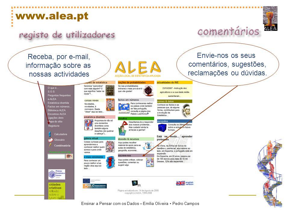 www.alea.pt Envie-nos os seus Receba, por e-mail,