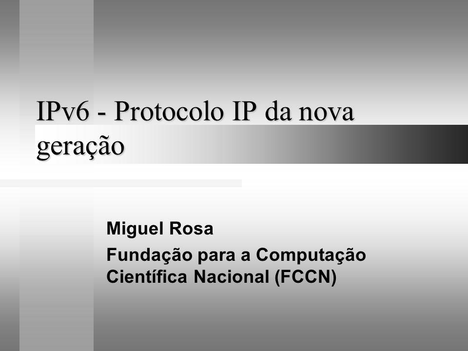 IPv6 - Protocolo IP da nova geração