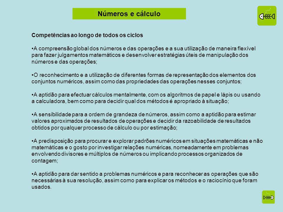Números e cálculo Competências ao longo de todos os ciclos