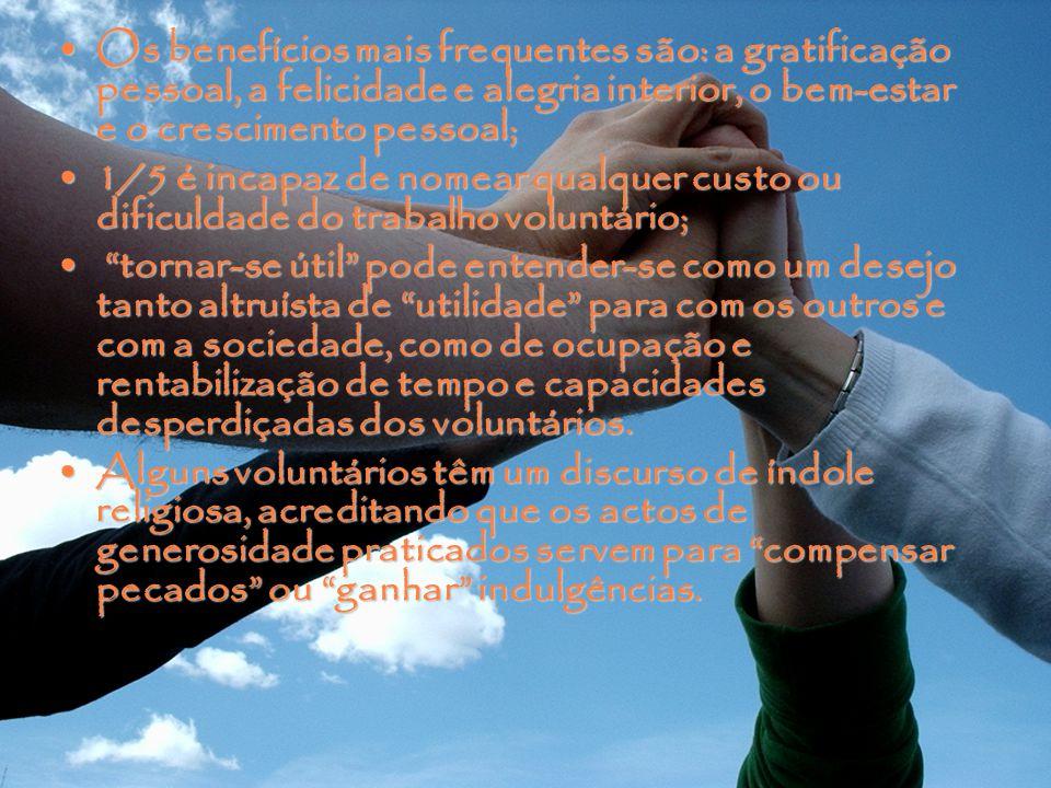 Os benefícios mais frequentes são: a gratificação pessoal, a felicidade e alegria interior, o bem-estar e o crescimento pessoal;