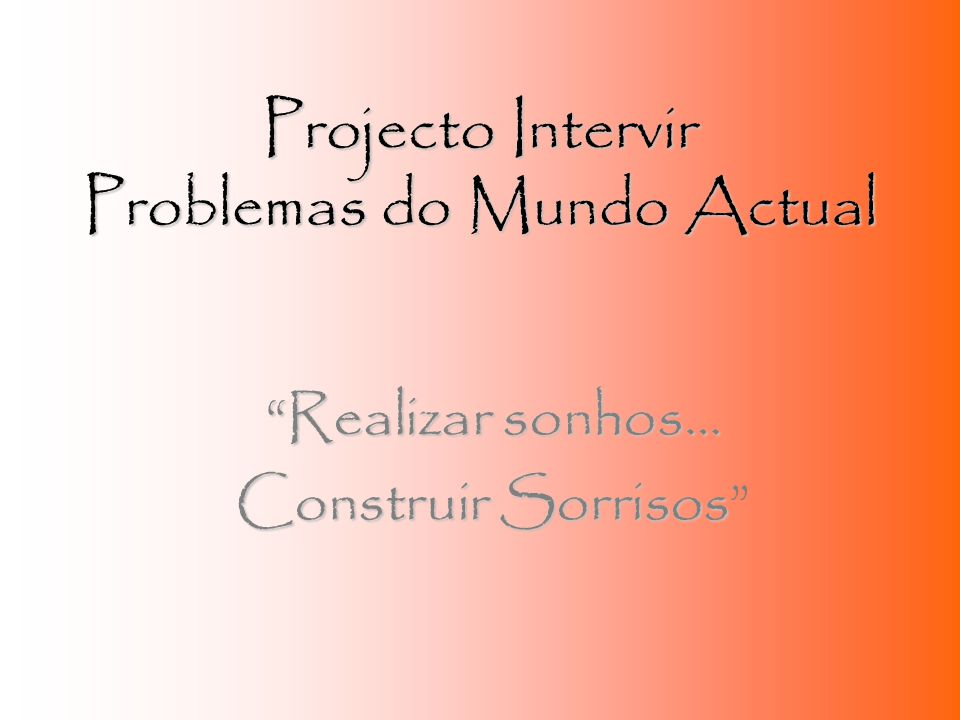 Projecto Intervir Problemas do Mundo Actual
