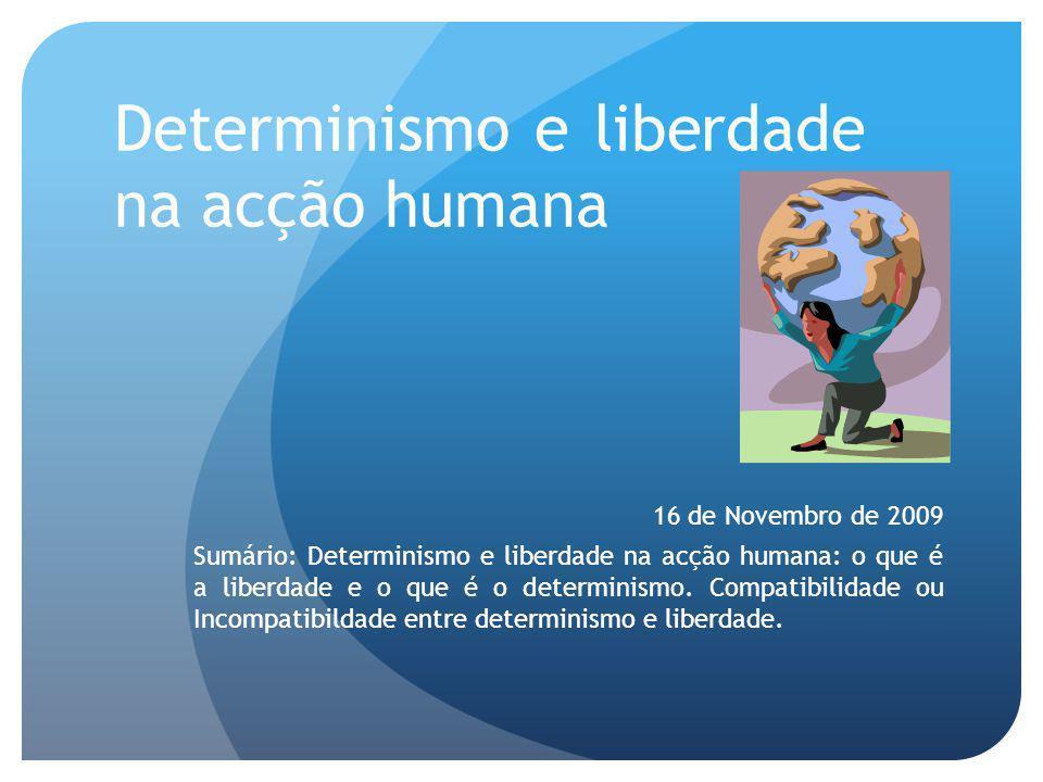 Determinismo e liberdade na acção humana