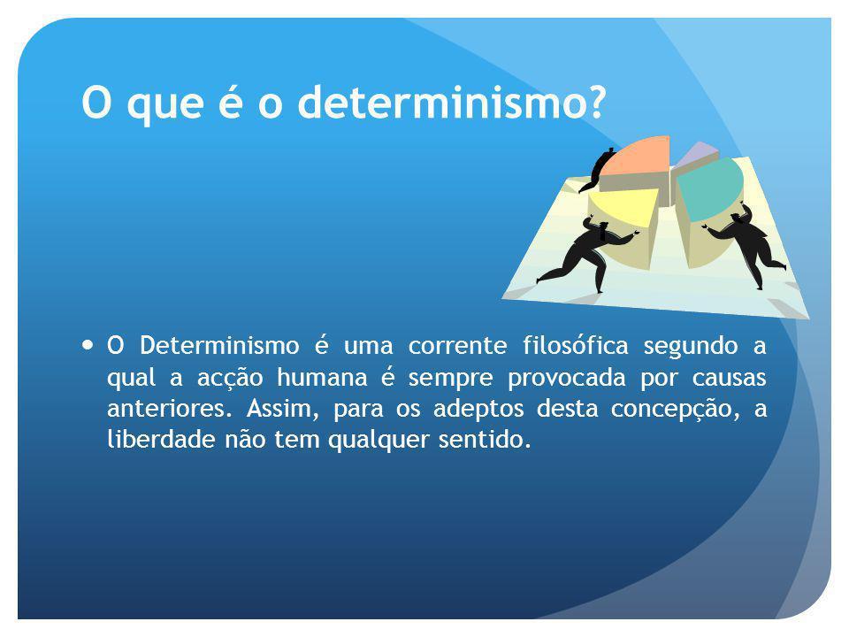 O que é o determinismo