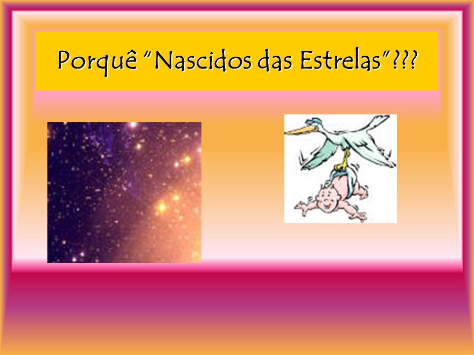 Porquê Nascidos das Estrelas