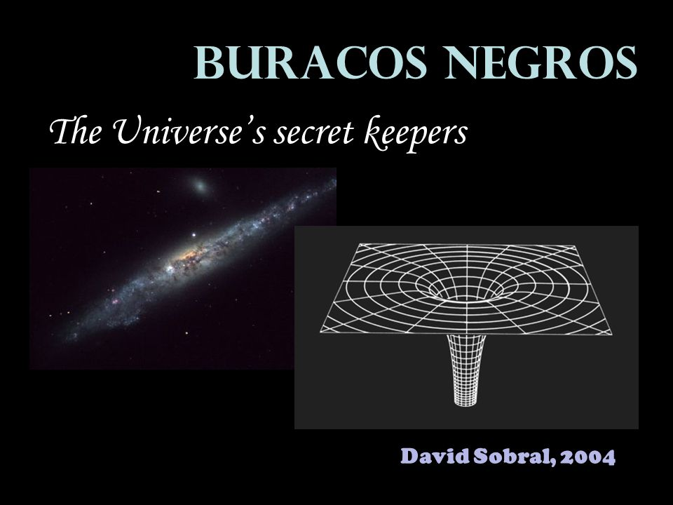 Buracos Negros The Universe's secret keepers David Sobral, 2004