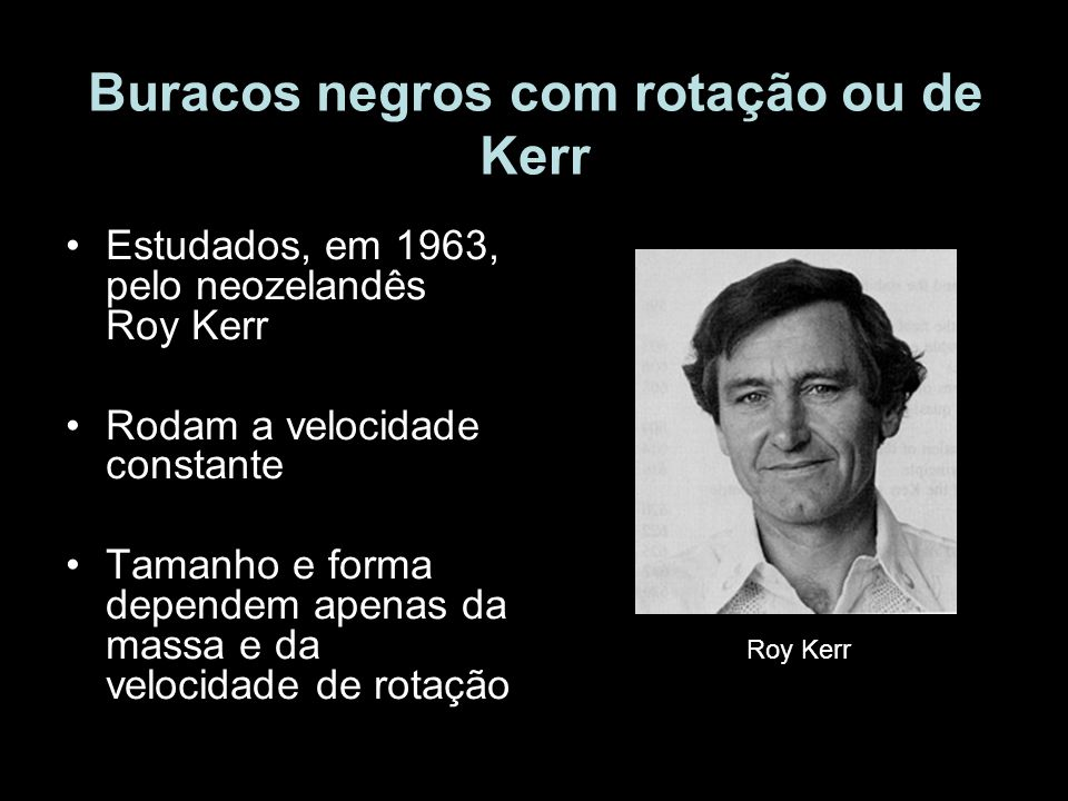 Buracos negros com rotação ou de Kerr