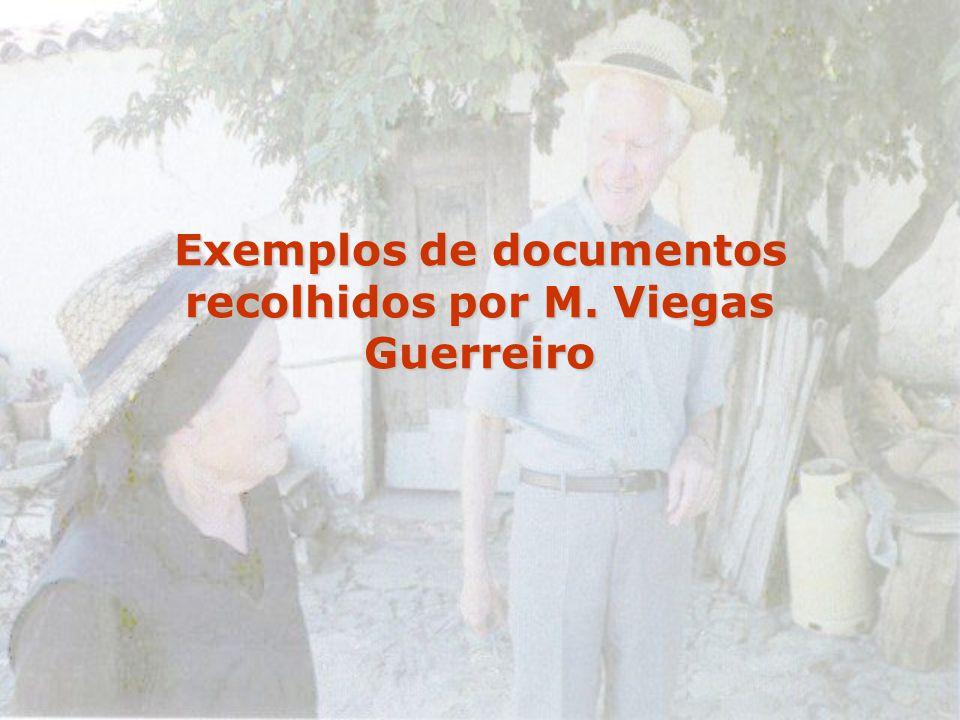 Exemplos de documentos recolhidos por M. Viegas Guerreiro