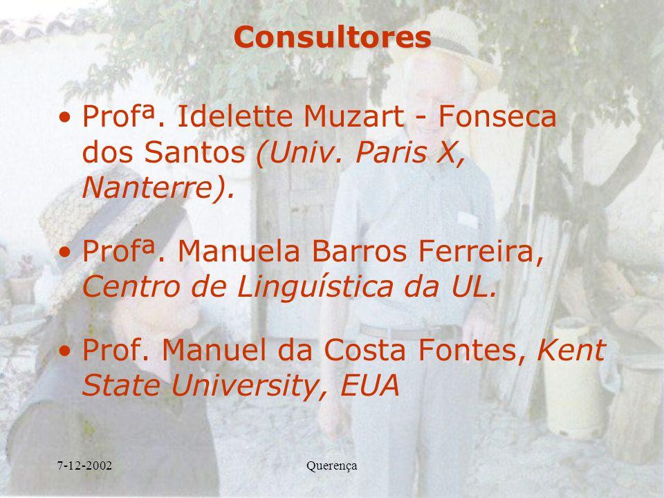 Profª. Idelette Muzart - Fonseca dos Santos (Univ. Paris X, Nanterre).