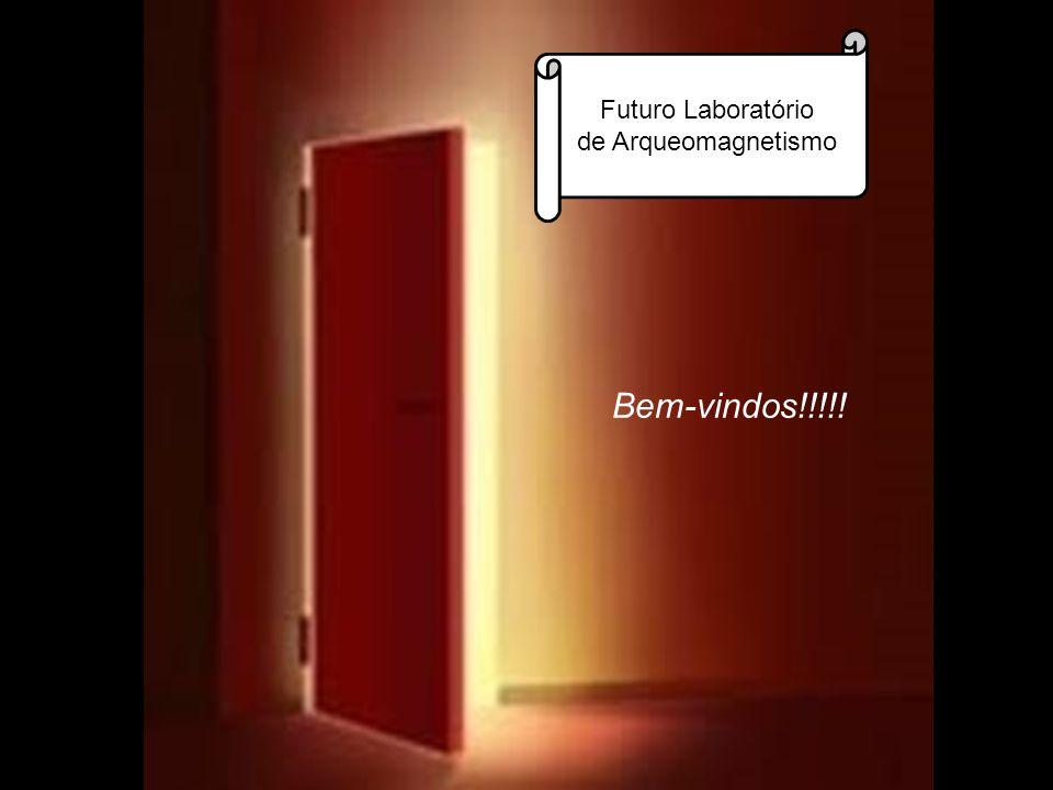 Futuro Laboratório de Arqueomagnetismo Bem-vindos!!!!!
