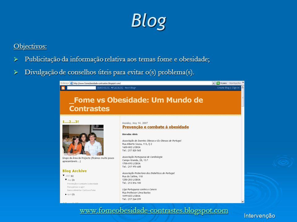 Blog www.fomeobesidade-contrastes.blogspot.com Objectivos: