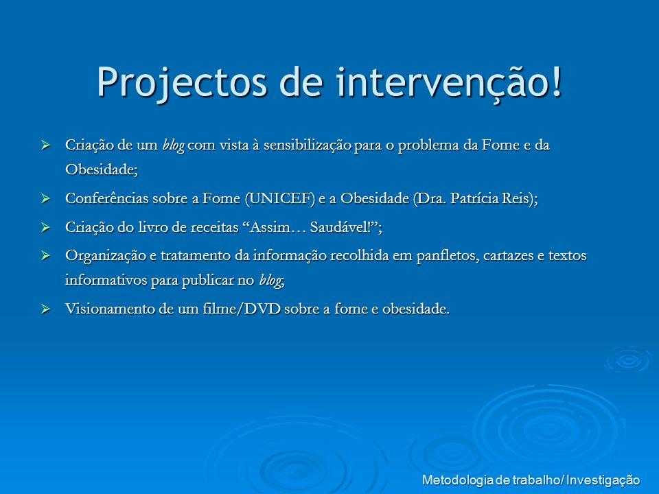 Projectos de intervenção!