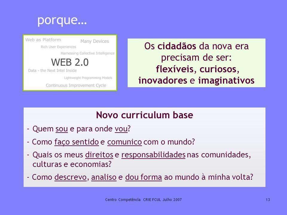 Centro Competência CRIE FCUL Julho 2007