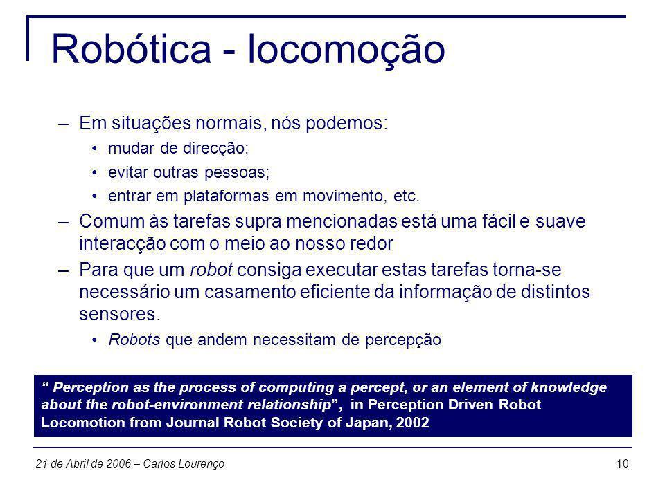 Robótica - locomoção Em situações normais, nós podemos: