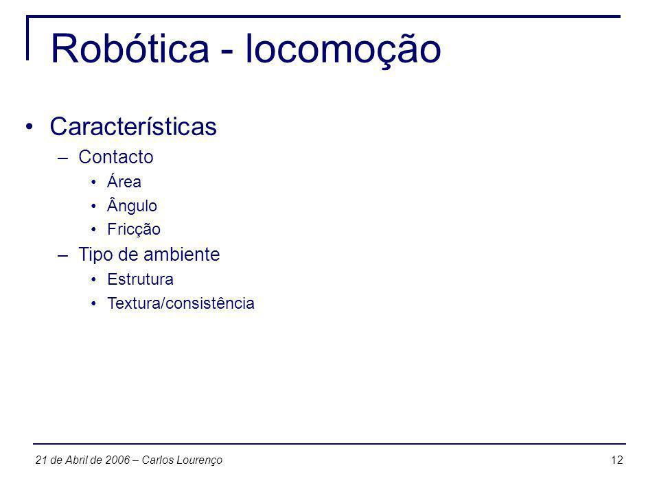 Robótica - locomoção Características Contacto Tipo de ambiente Área