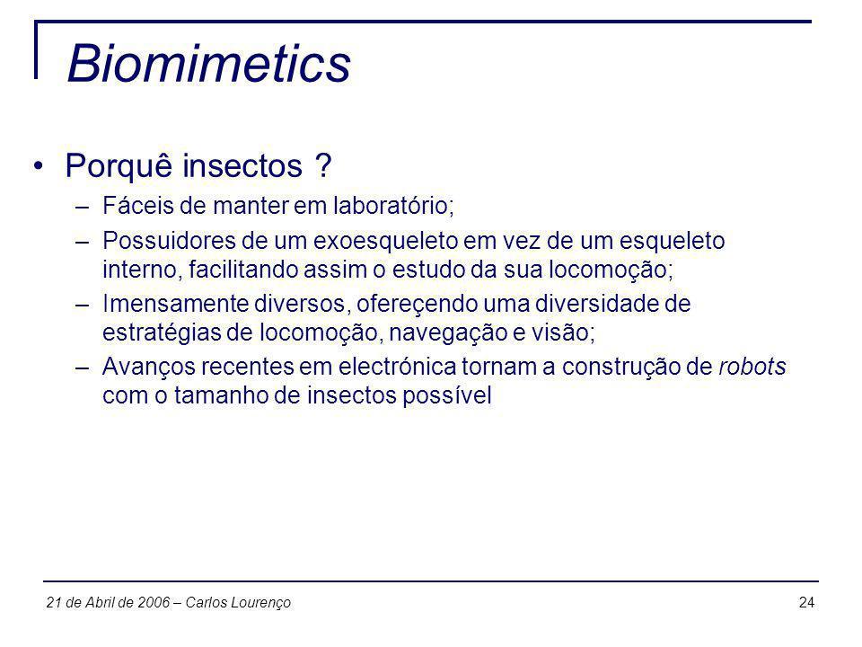 Biomimetics Porquê insectos Fáceis de manter em laboratório;