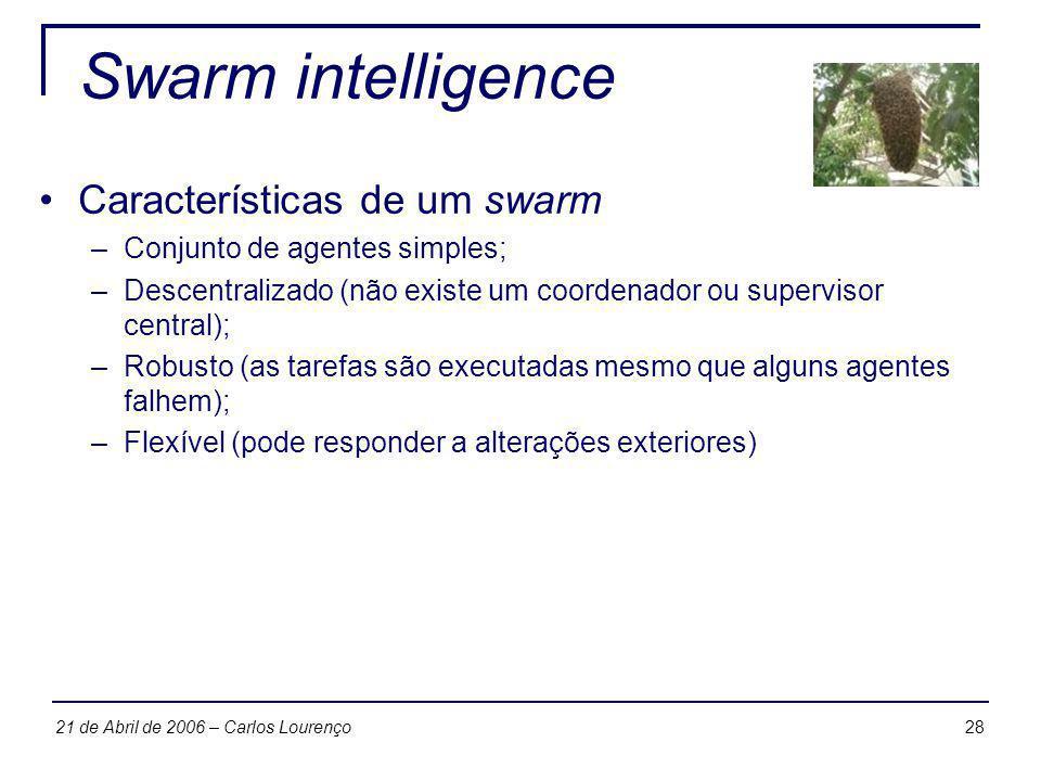 Swarm intelligence Características de um swarm
