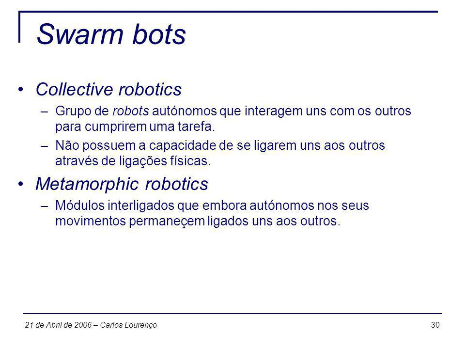 Swarm bots Collective robotics Metamorphic robotics