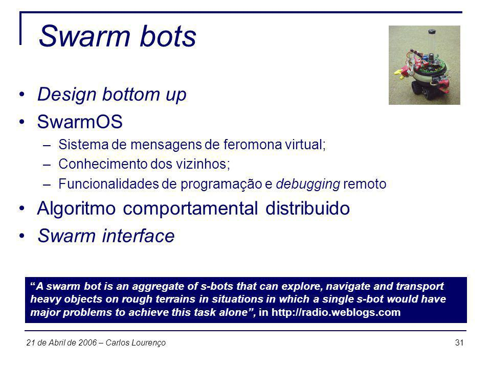 Swarm bots Design bottom up SwarmOS