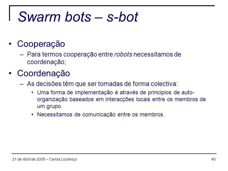 Swarm bots – s-bot Cooperação Coordenação