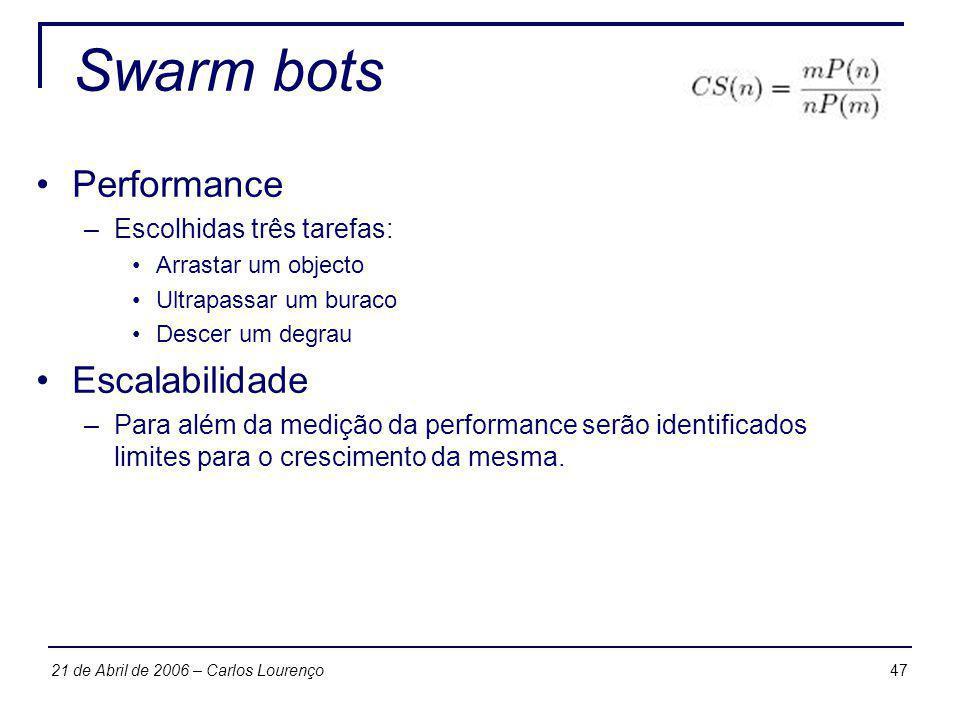 Swarm bots Performance Escalabilidade Escolhidas três tarefas: