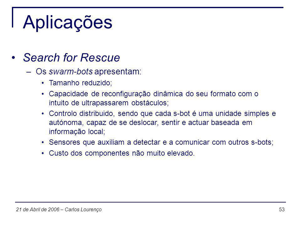 Aplicações Search for Rescue Os swarm-bots apresentam: