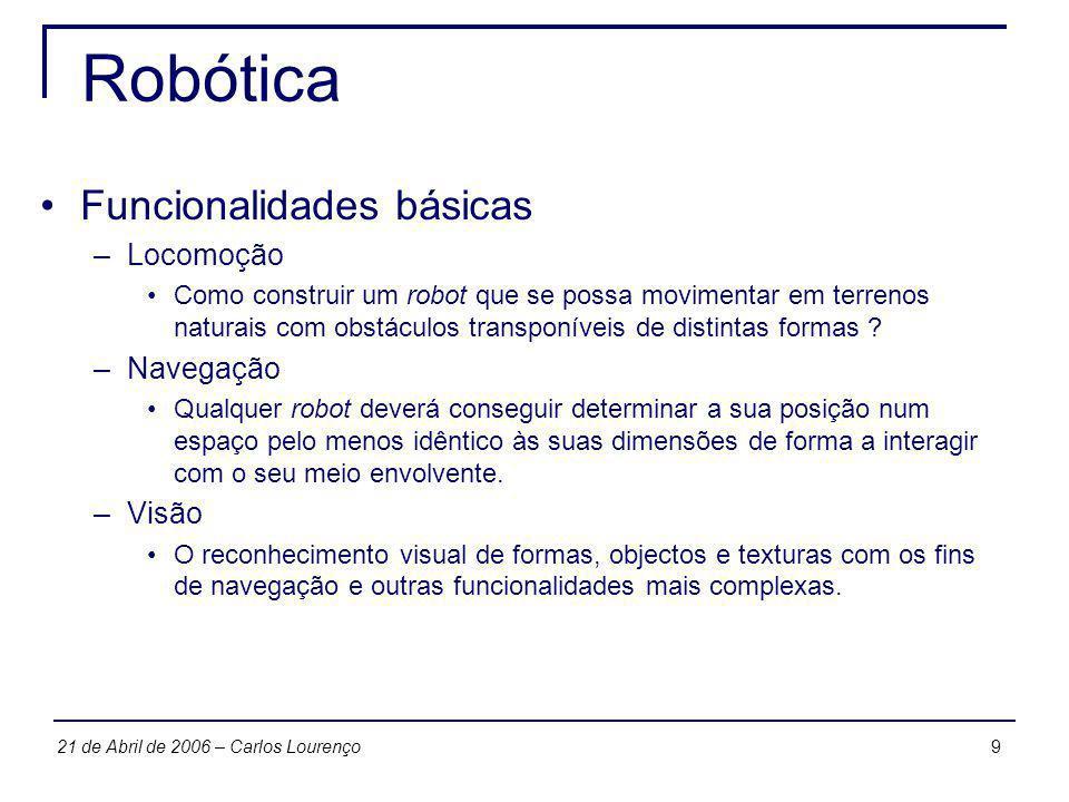 Robótica Funcionalidades básicas Locomoção Navegação Visão