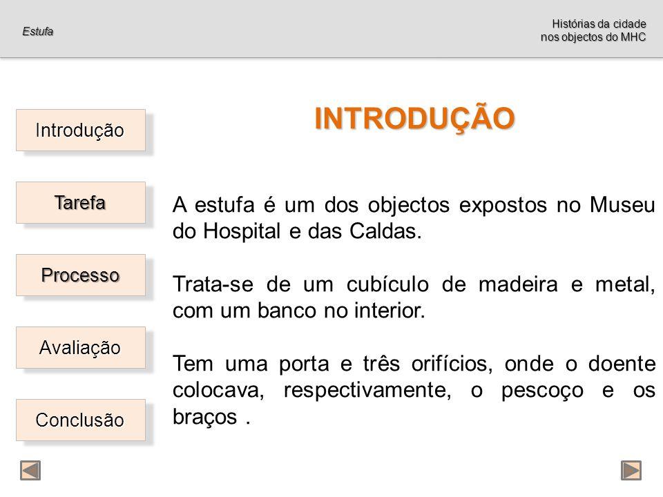 Histórias da cidade nos objectos do MHC. Estufa. INTRODUÇÃO. A estufa é um dos objectos expostos no Museu do Hospital e das Caldas.