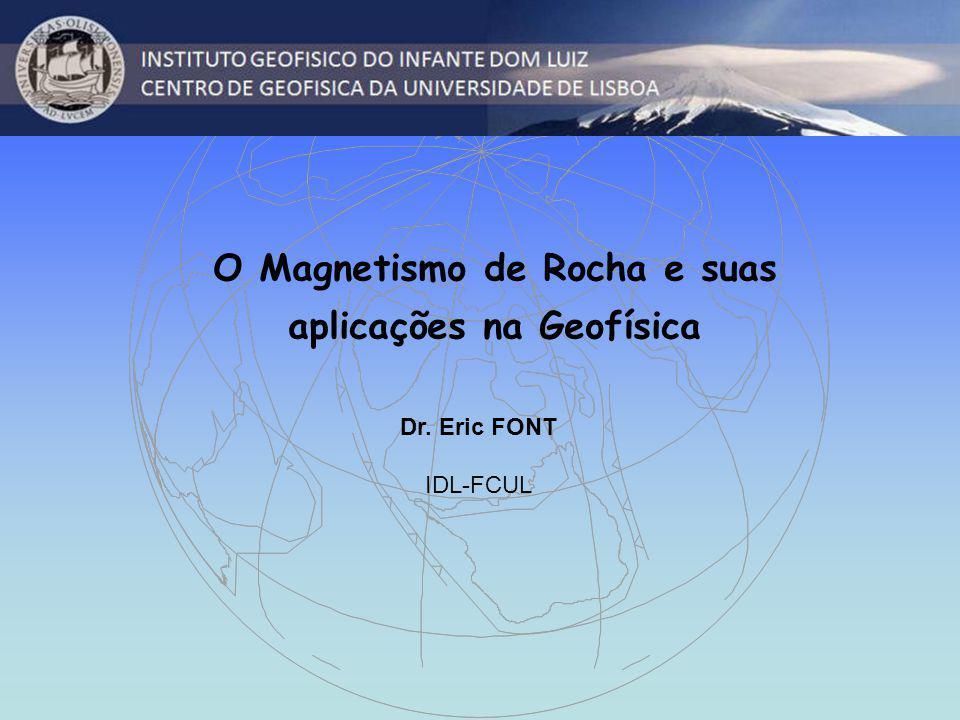 O Magnetismo de Rocha e suas aplicações na Geofísica
