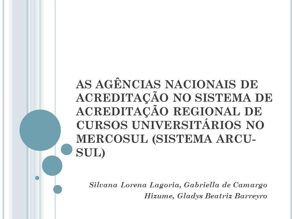 AS AGÊNCIAS NACIONAIS DE ACREDITAÇÃO NO SISTEMA DE ACREDITAÇÃO REGIONAL DE CURSOS UNIVERSITÁRIOS NO MERCOSUL (SISTEMA ARCU-SUL)