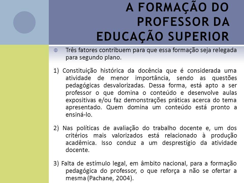 A FORMAÇÃO DO PROFESSOR DA EDUCAÇÃO SUPERIOR