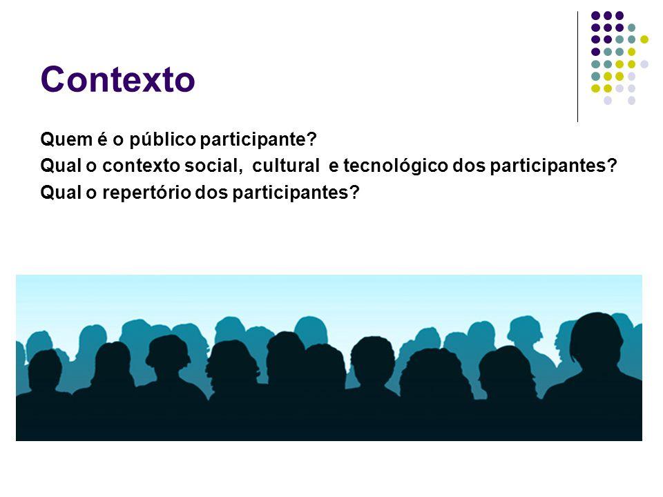 Contexto Quem é o público participante.