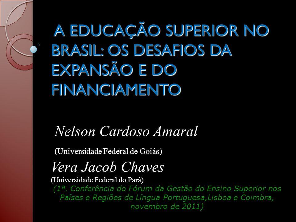 A EDUCAÇÃO SUPERIOR NO BRASIL: OS DESAFIOS DA EXPANSÃO E DO FINANCIAMENTO