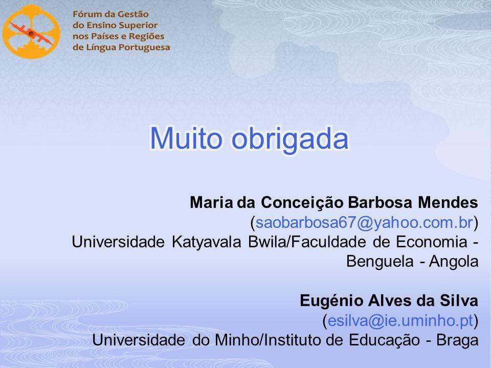 Muito obrigada Maria da Conceição Barbosa Mendes (saobarbosa67@yahoo.com.br) Universidade Katyavala Bwila/Faculdade de Economia - Benguela - Angola.