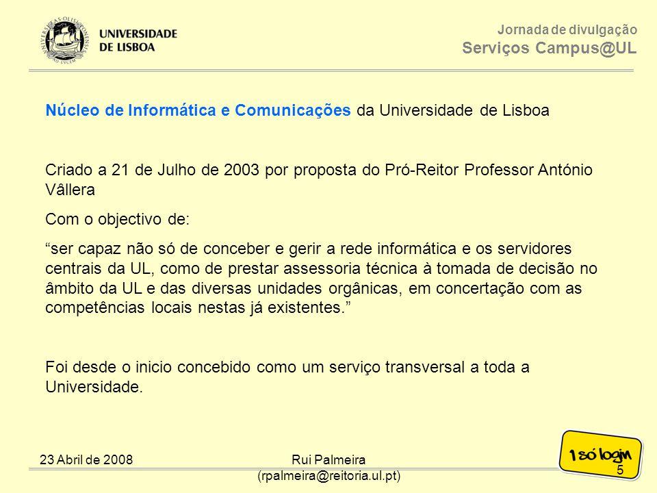 Rui Palmeira (rpalmeira@reitoria.ul.pt)