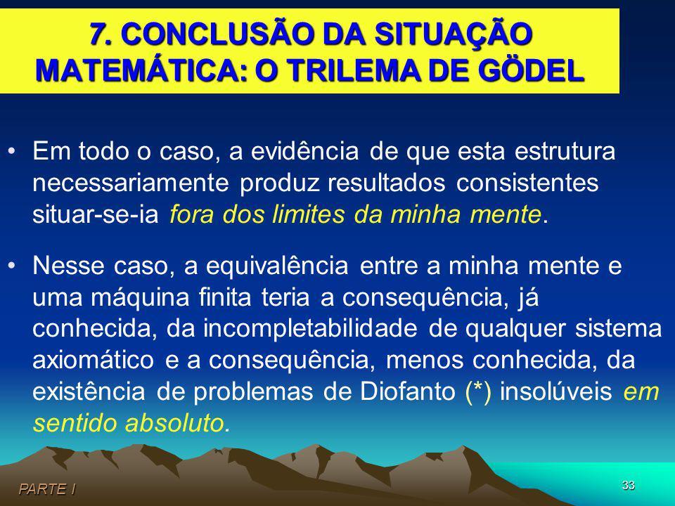 7. CONCLUSÃO DA SITUAÇÃO MATEMÁTICA: O TRILEMA DE GÖDEL