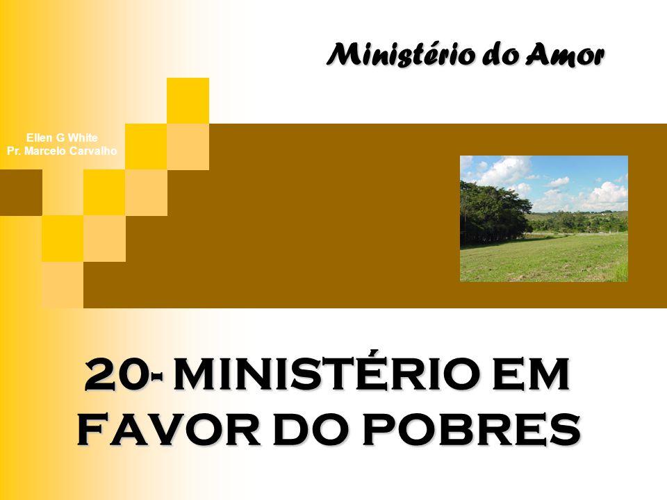 20- MINISTÉRIO EM FAVOR DO POBRES