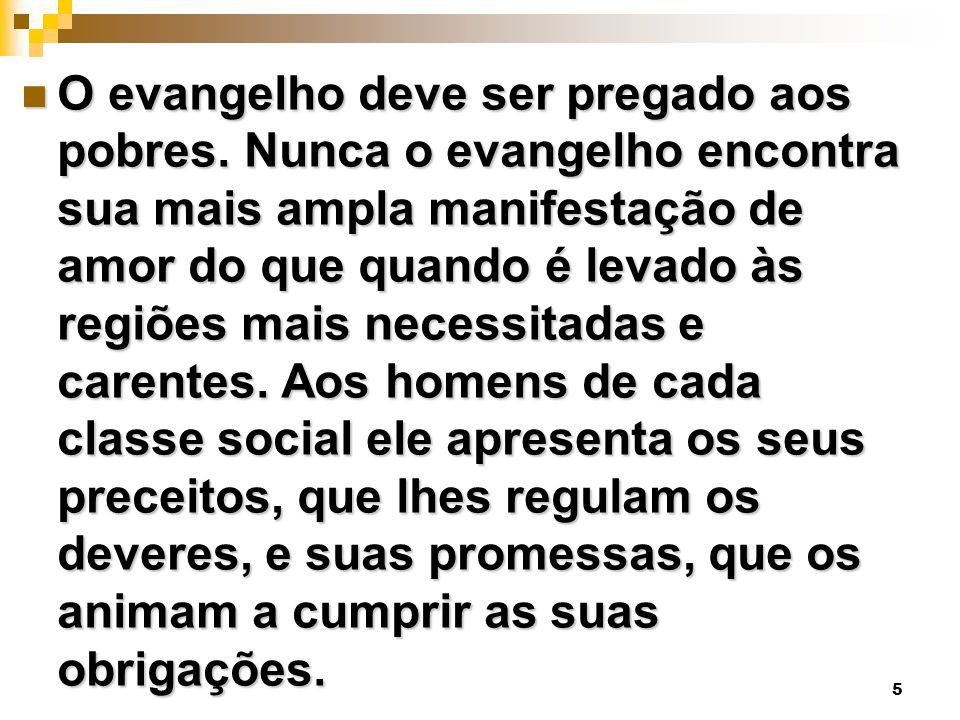 O evangelho deve ser pregado aos pobres
