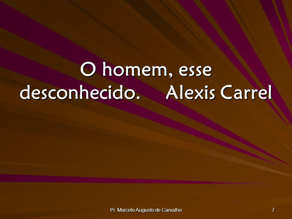 O homem, esse desconhecido. Alexis Carrel
